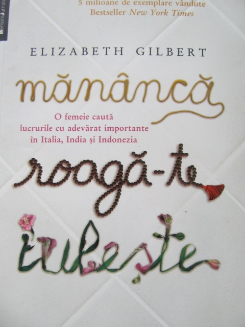 Mananca roaga-te iubeste - Elizabeth Gilbert | Detalii carte
