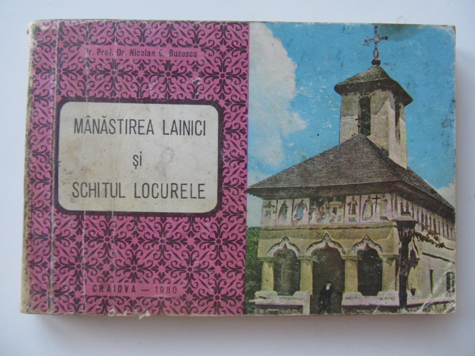 Manastirea Lainici si schitul Locurele - Nicolae C. Buzescu | Detalii carte