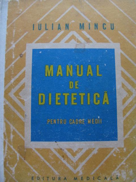 Manual de dietetica - pentru cadre medii [1] - Iulian Mincu | Detalii carte