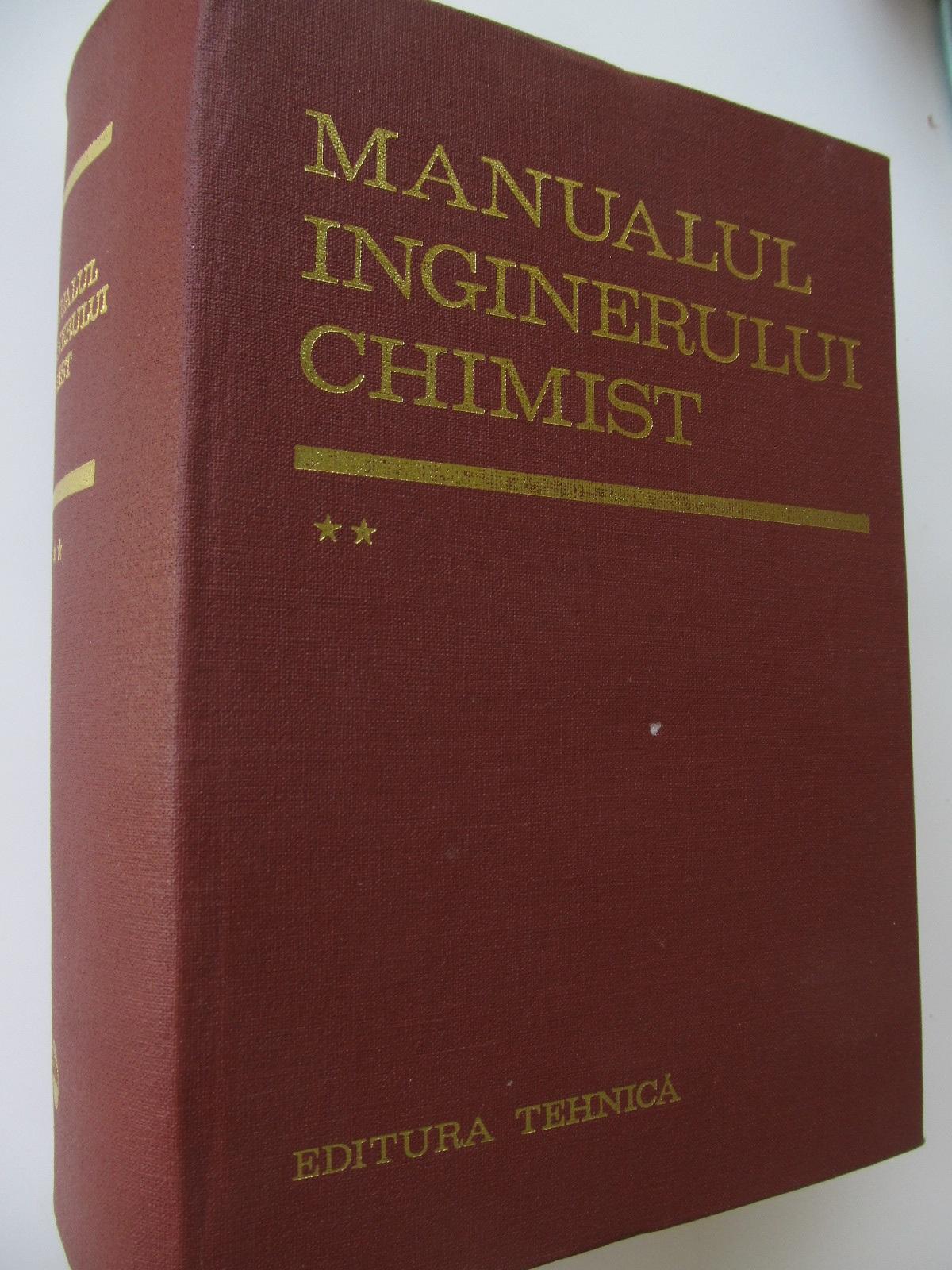 Manualul inginerului chimist (vol. 2) - Tabele de constante si date fizico-chimice si tehnice [1] - Ana Hanes , Marianne Keul , ... | Detalii carte