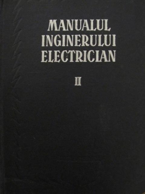 Carte Manualul inginerului electrician (vol. II) - Masini electrice - I. S. Gheorghiu , Gh. Petrescu