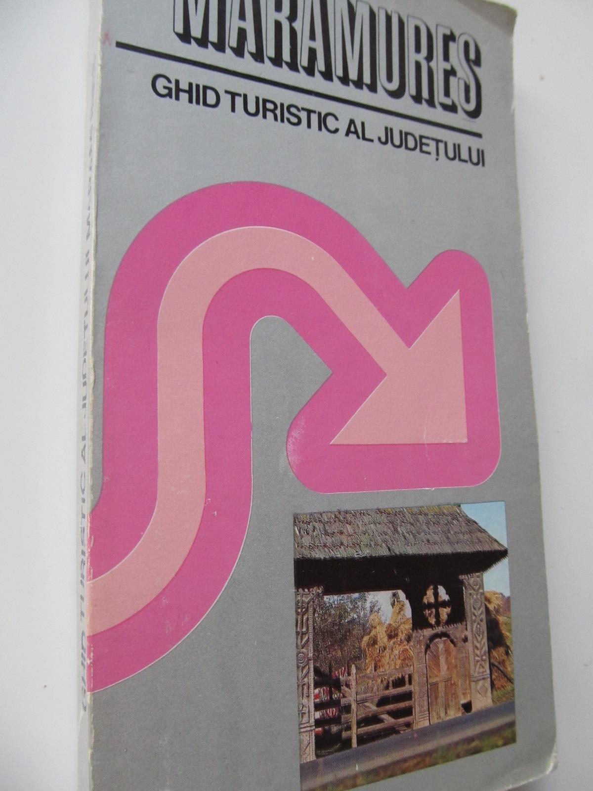 Maramures - Ghid turistic al judetului (cu harta) - Ioan Nadisan , ... | Detalii carte