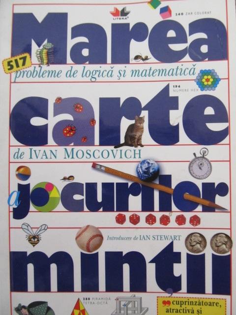 Marea carte a jocurilor mintii - Ivan Moscovich | Detalii carte