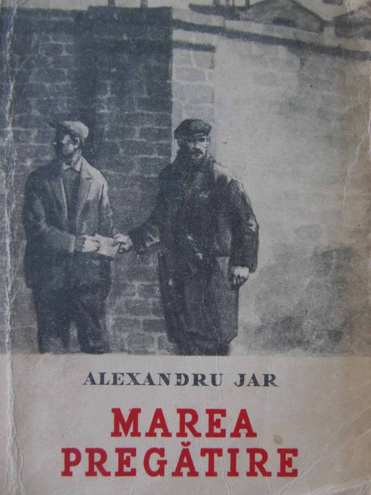 Marea pregatire (ilustr. coperta J. Perahim) (editie princeps) - Alexandru Jar | Detalii carte