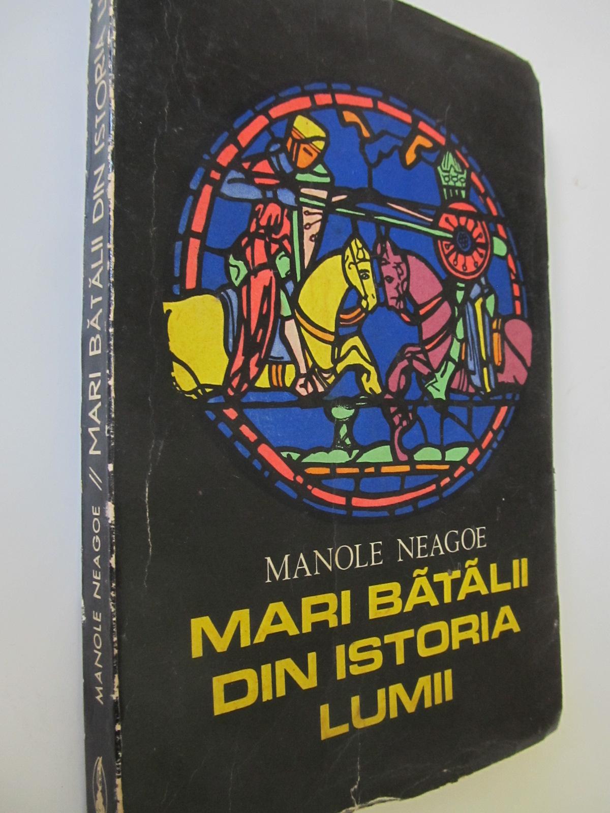 Mari batalii din istoria lumii (vol. 1) - Manole Neagoe | Detalii carte