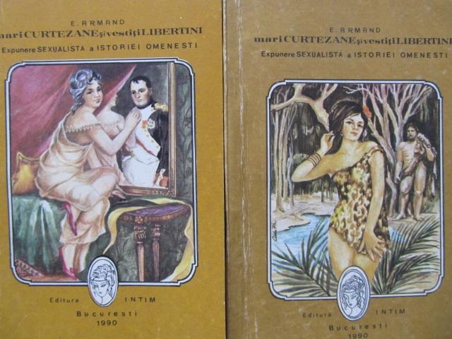 Mari curtezane si vestiti libertini - Expunere sexualista a istoriei omenesti (2vol.) - E. Armand | Detalii carte