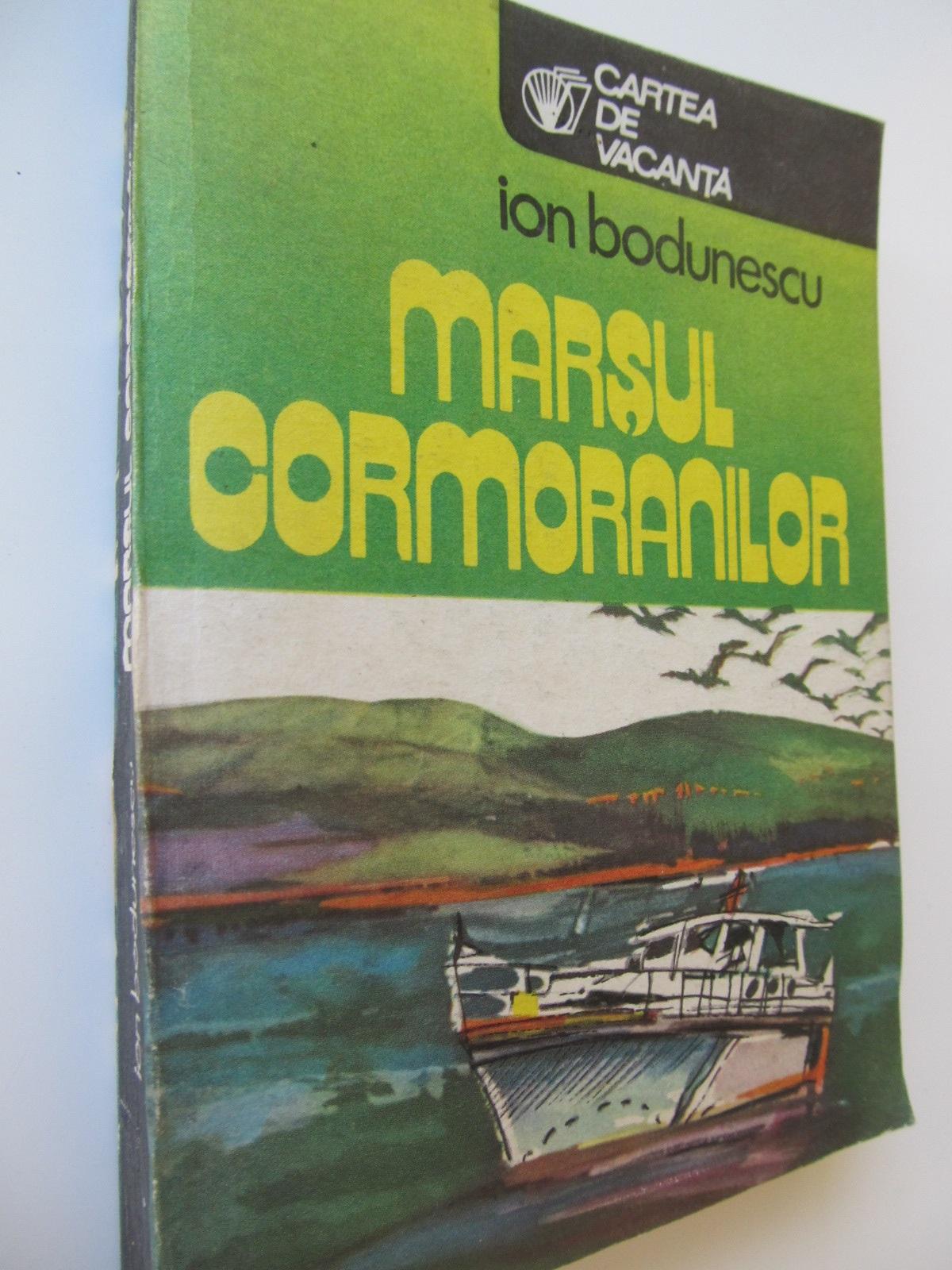 Marsul cormoranilor - Ion Bodunescu | Detalii carte
