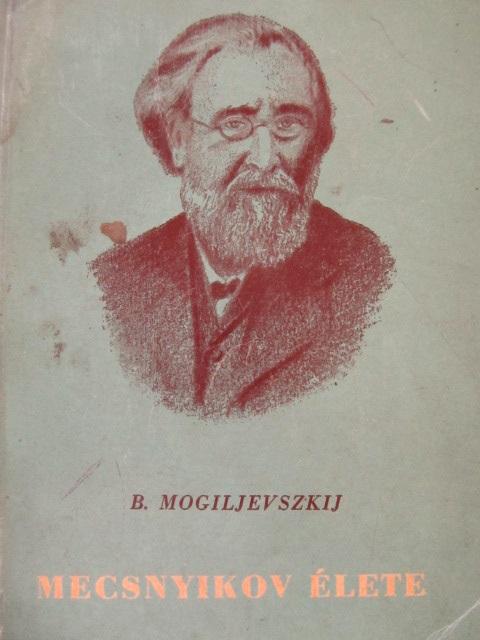 Mecsnyikov elete - B. Mogiljevszkij | Detalii carte