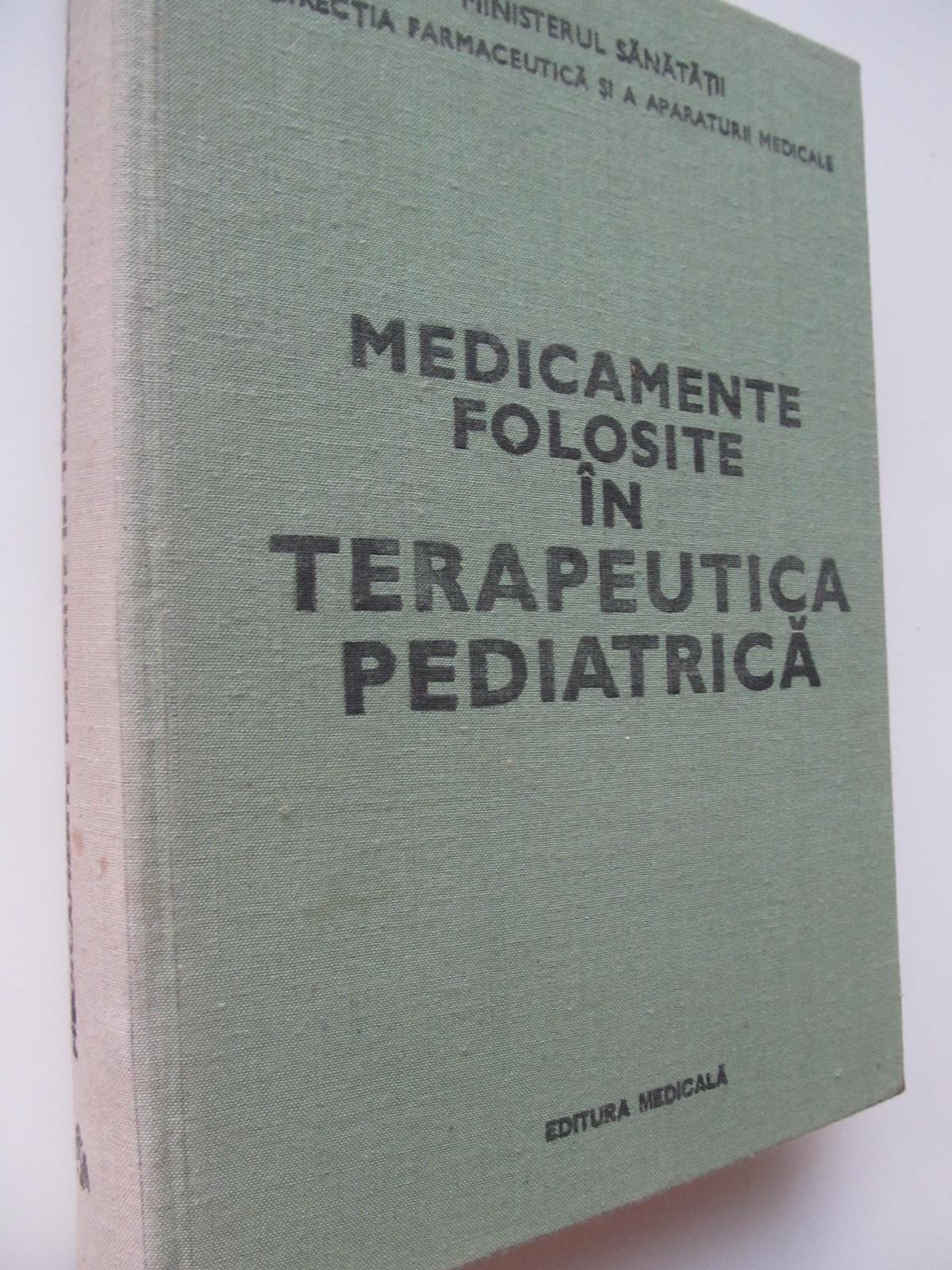 Medicamente folosite in terapeutica pediatrica - Gabriel Vasiliu , ... | Detalii carte