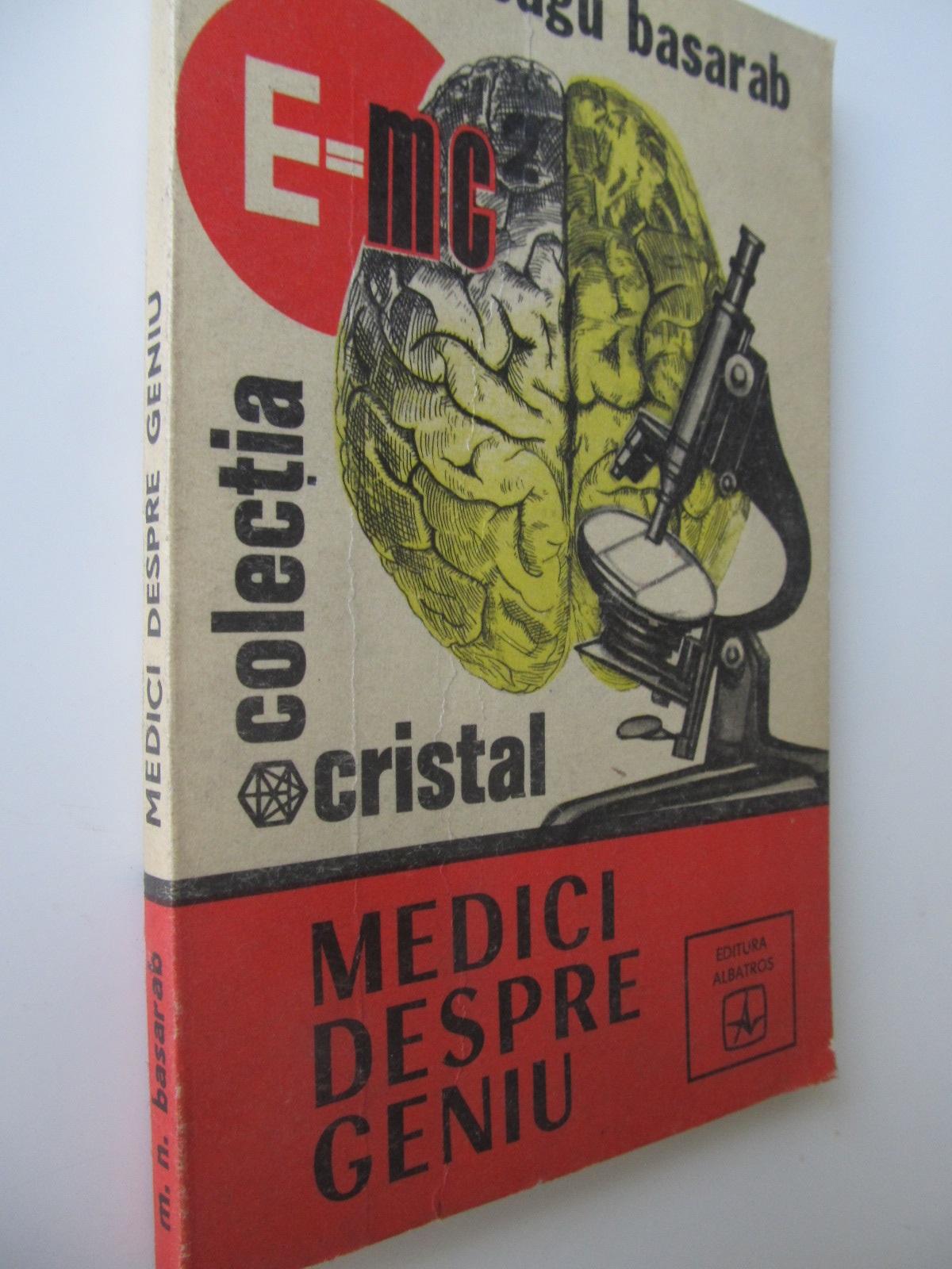 Medici despre geniu - Mihai Neagu Basarab   Detalii carte