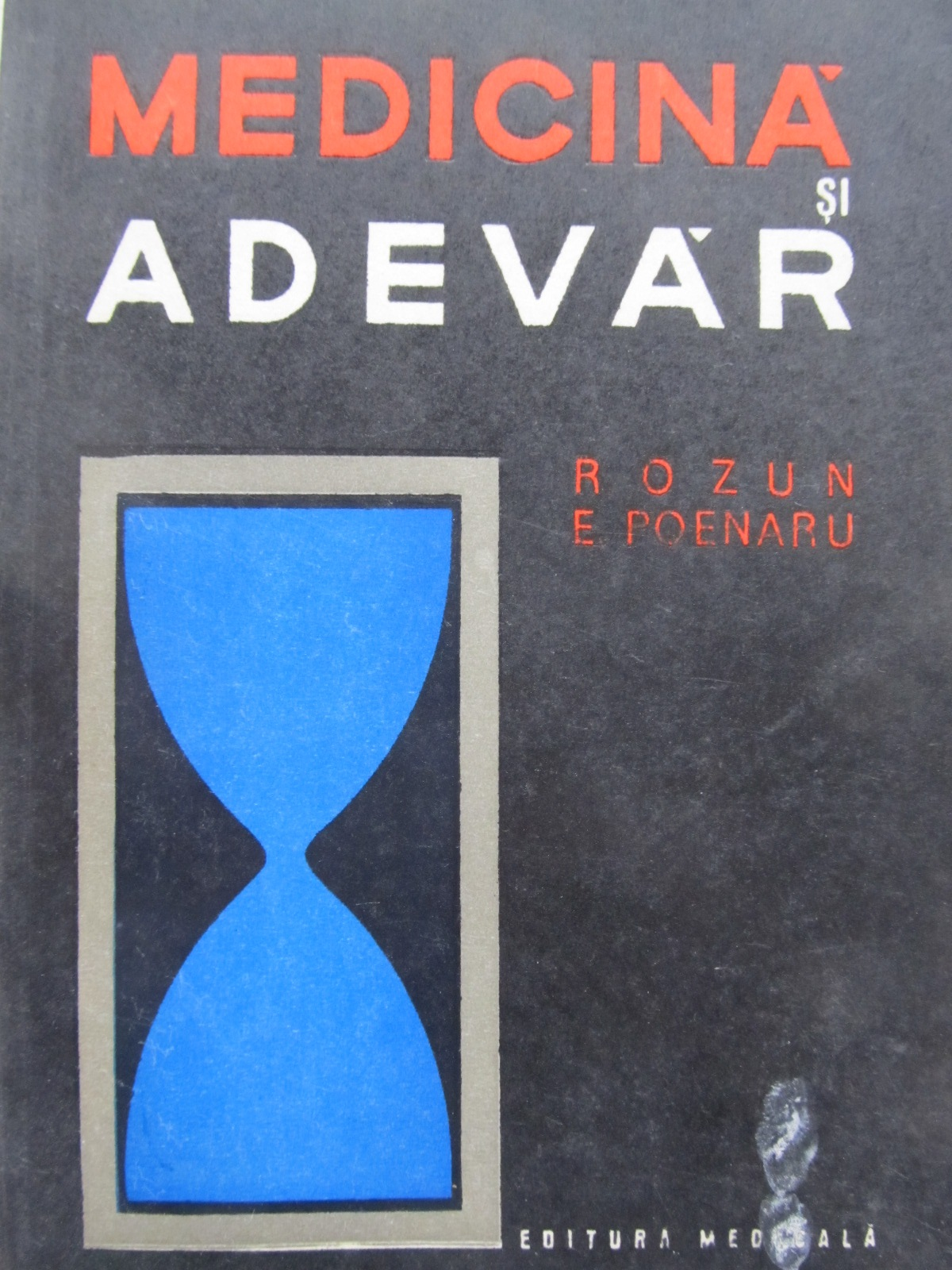 Medicina si adevar - R. Ozun , E. Poenaru | Detalii carte