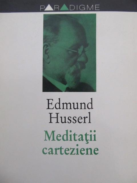 Meditatii carteziene - Edmund Husserl | Detalii carte