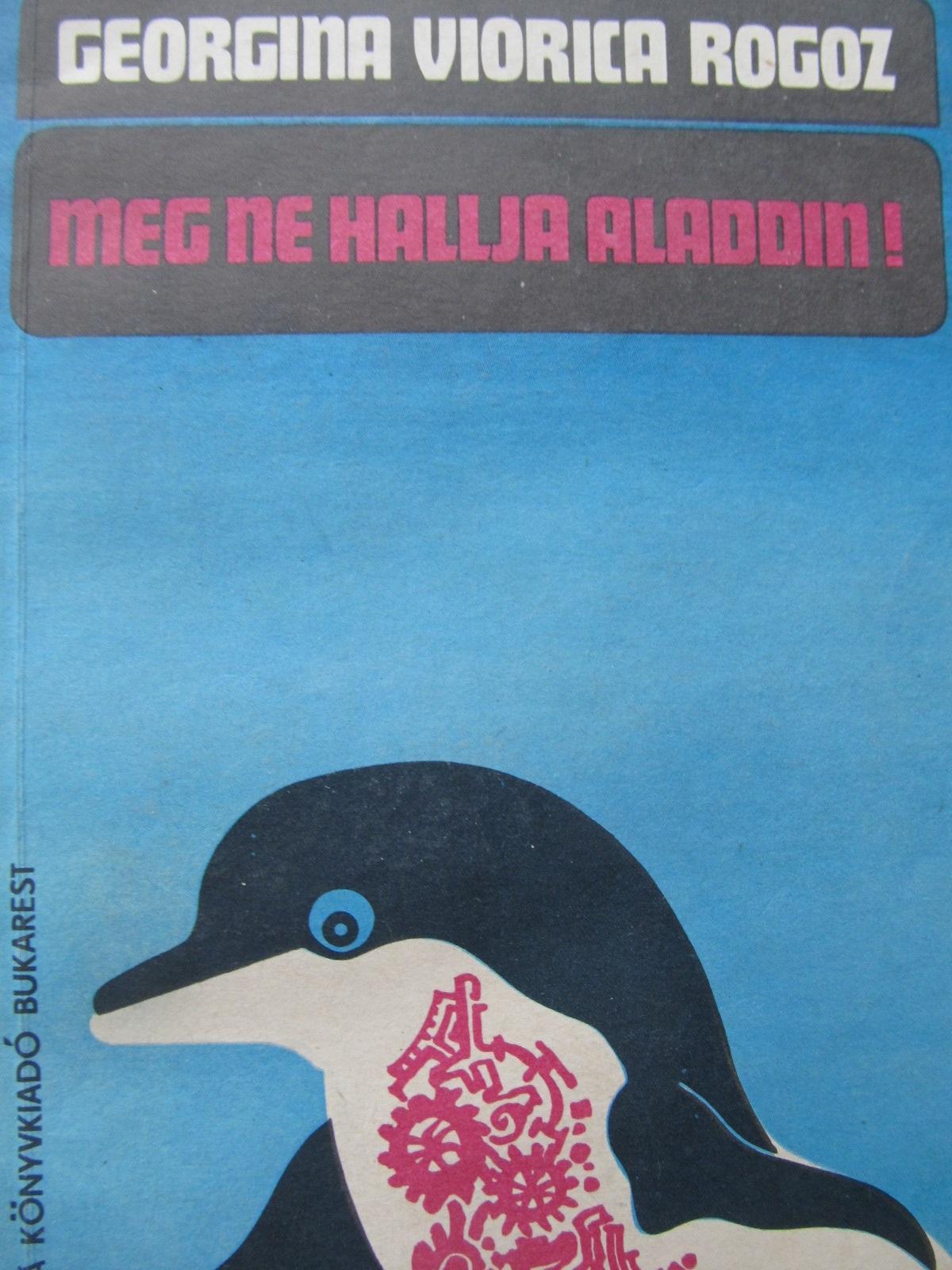 Meg ne  hallja Aladdin - Georgina Viorica Rogoz | Detalii carte