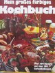Mein grosses farbiges Kochbuch (Carte de bucate)  - peste 500 retete - Katrin Gerlach | Detalii carte