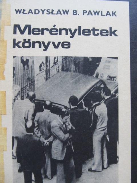 Merenyletek konyve - Wladyslaw B. Pawlak | Detalii carte