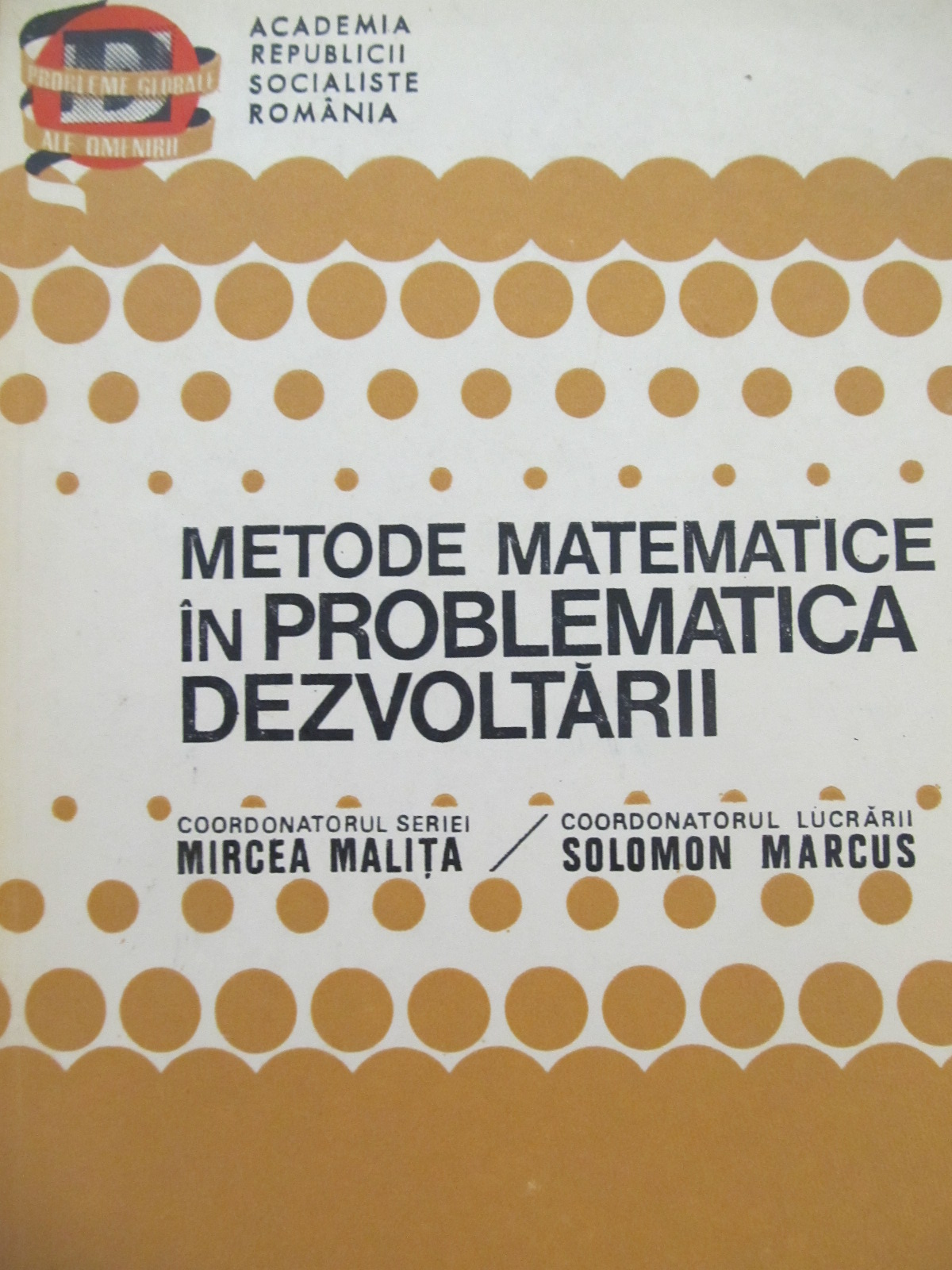 Metode matematice in problematica dezvoltarii - Mircea Malita , Solomon Marcus | Detalii carte