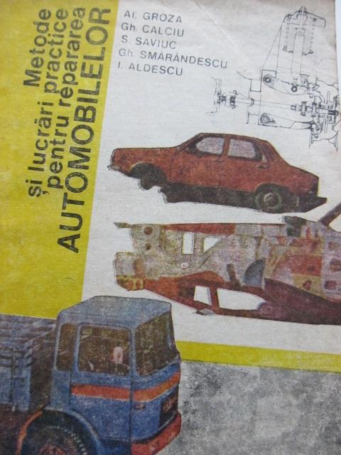 Metode si lucrari practice pentru repararea automobilelor - Al Groza , Gh. Calciu , .. | Detalii carte