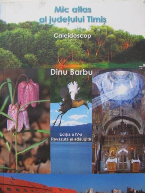 Mic atlas al judetului Timis - Caleidoscop - Dinu Barbu | Detalii carte