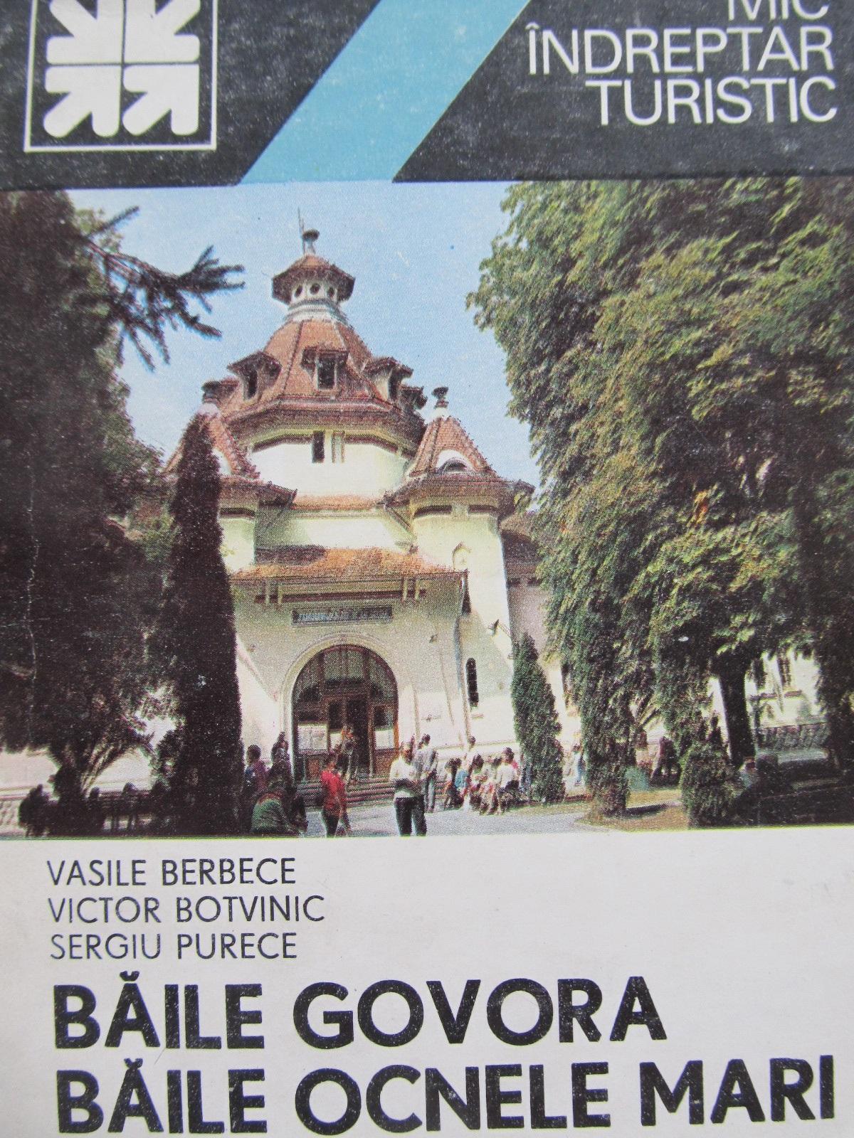 Mic indreptar turistic Baile Govora Baile Ocnele mari (cu harta) - Vasile Berbece , Victor Botvinic , ... | Detalii carte