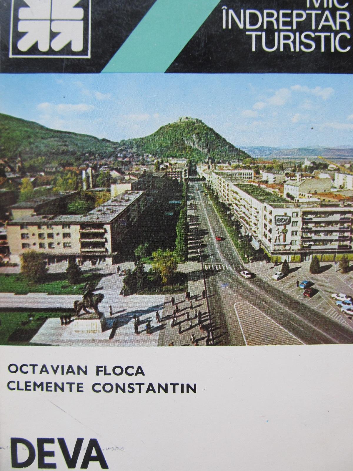 Mic indreptar turistic Deva (cu harta) - Octavian Floca , ... | Detalii carte