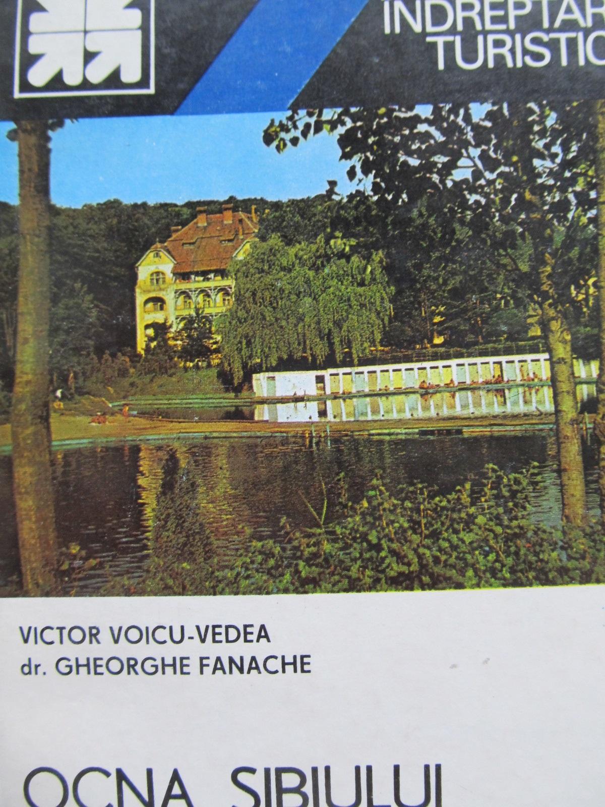 Mic indreptar turistic Ocna Sibiului (cu harta) - Victor Voicu Vedea , Georghe Fanache | Detalii carte