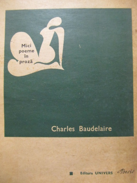 Mici poeme in proza - Charles Baudelaire | Detalii carte