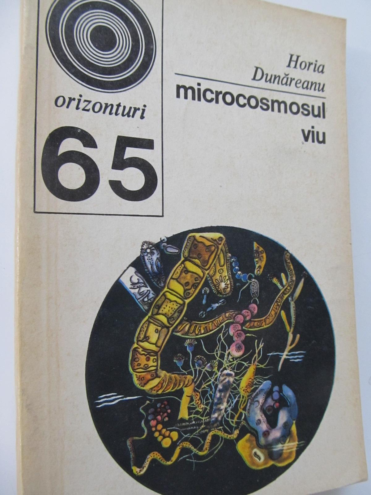 Microcosmosul viu (65) - Horia Dunareanu | Detalii carte