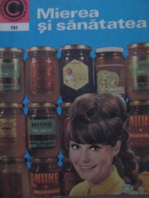 Mierea si sanatatea (101) (apicultura)  [1] - Nic. N. Mihailescu | Detalii carte