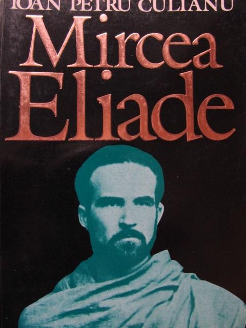 Mircea Eliade [1] - Ioan Petru Culianu | Detalii carte