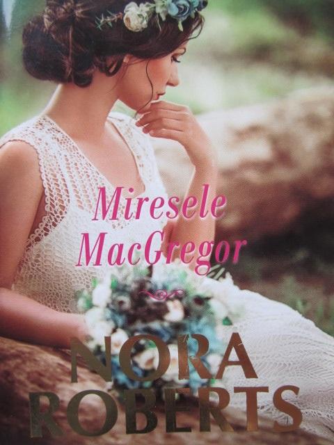 Miresele MacGregor - Nora Roberts | Detalii carte