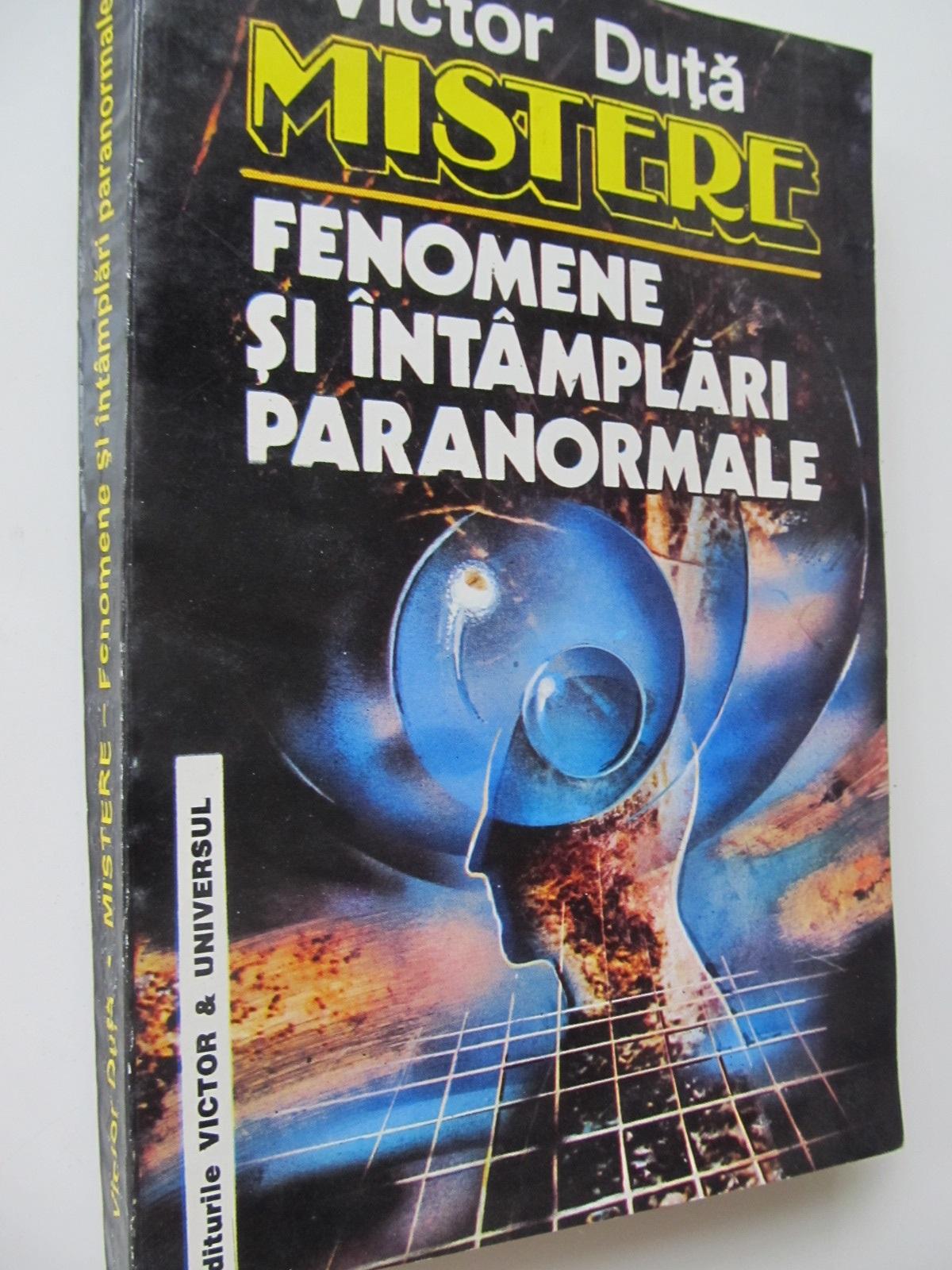 Mistere - Fenomene si intamplari paranormale - Victor Duta | Detalii carte