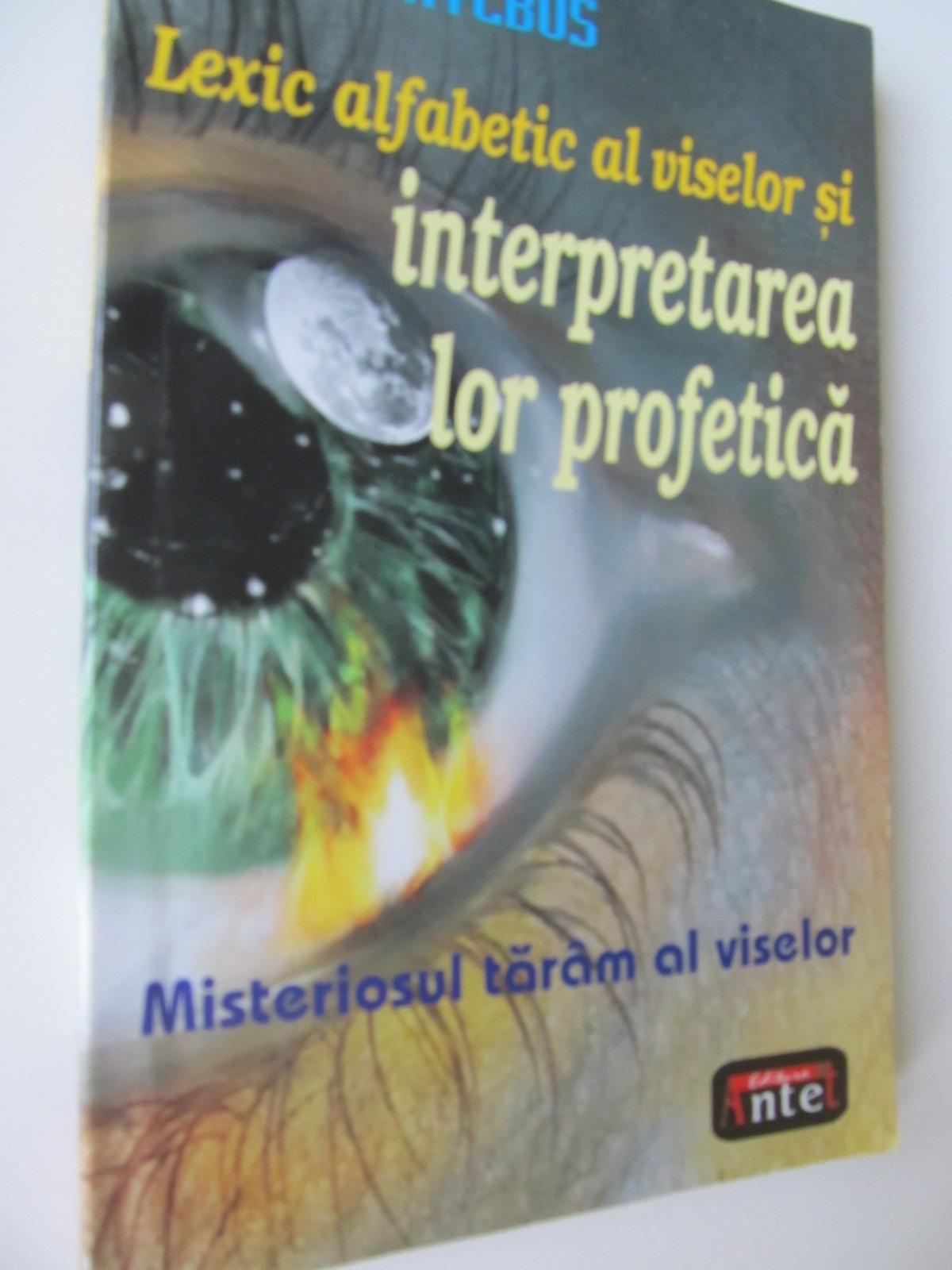 Misteriosul taram al viselor - Lexic alfabetic al viselor si interpretarea lor profetica - Thylbus | Detalii carte