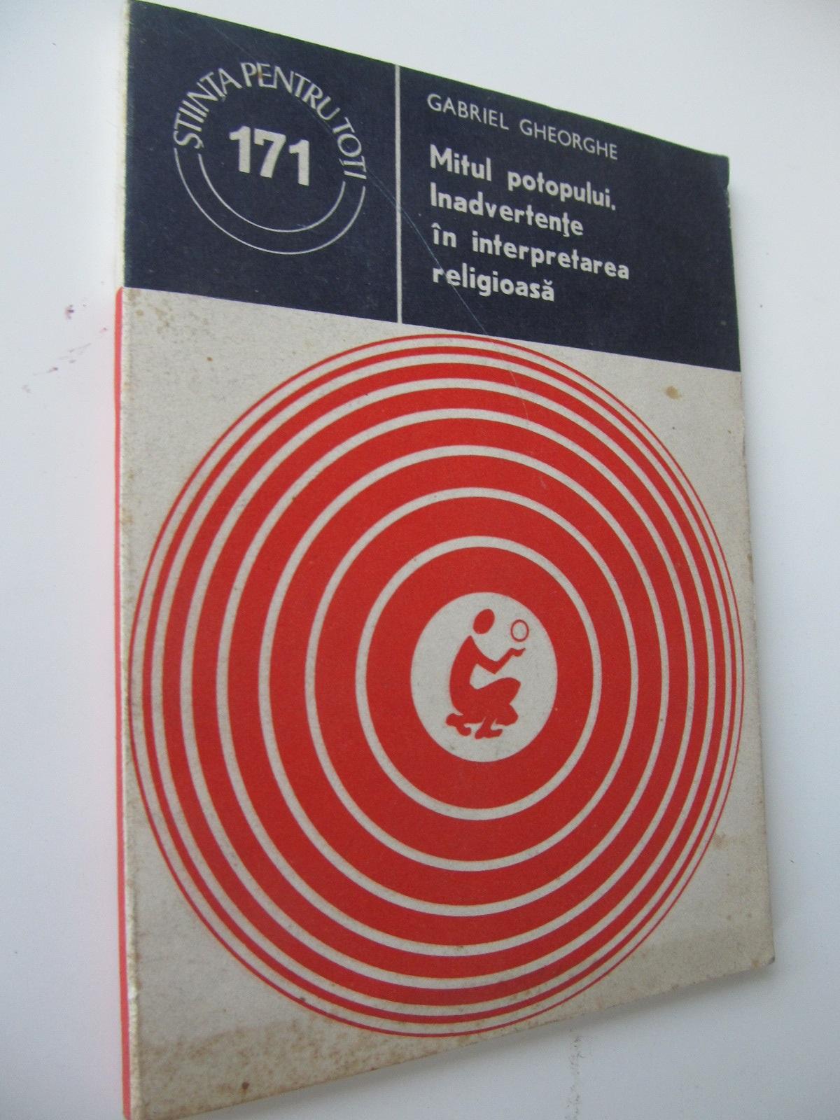Mitul potopului - Inadvertente in interpretarea religioasa - Gabriel Gheorghe | Detalii carte