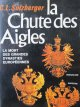 Moartea marilor dinastii europene (La Chute de Aigles - La mort des grandes dynasties europeennes) - C. L. Sulzberger | Detalii carte