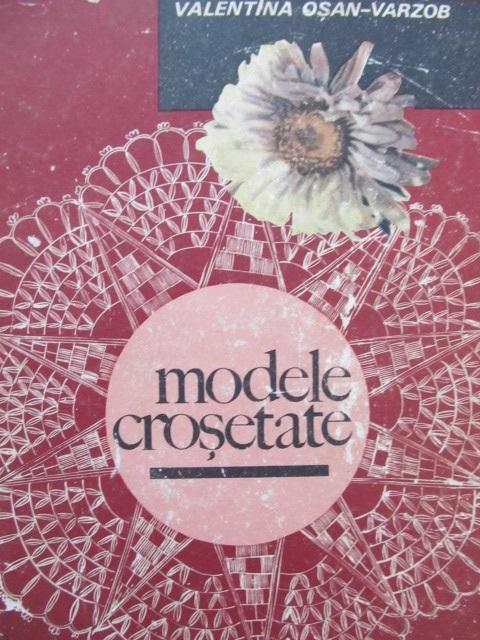 Modele crosetate [1] - Valentina Osan Varzob | Detalii carte