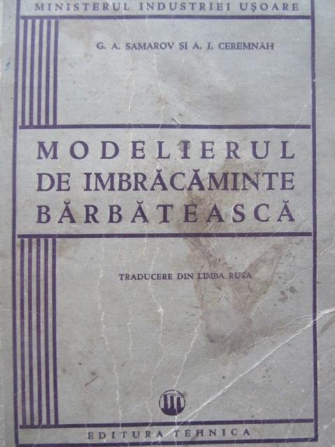 Modelierul de imbracaminte barbateasca - G. A. Samarov , A. I. Ceremnah | Detalii carte