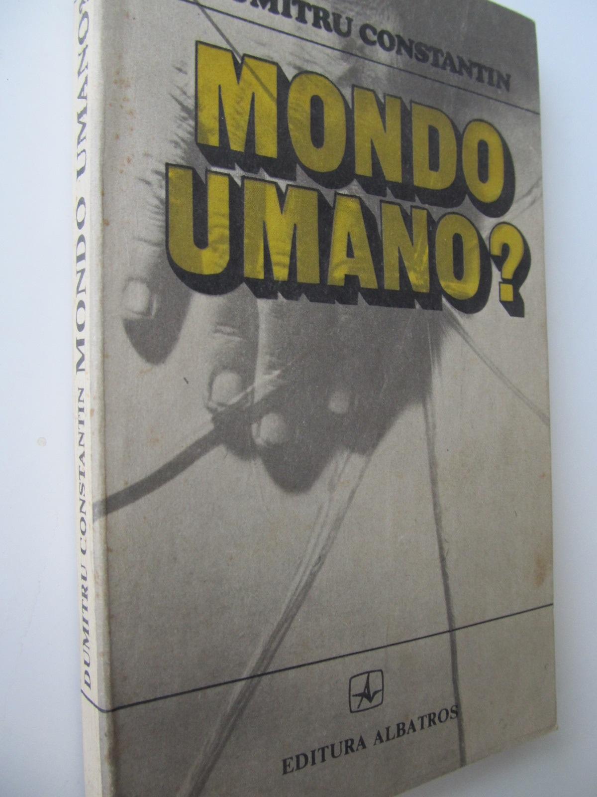 Mondo umano - Dumitru Constantin | Detalii carte