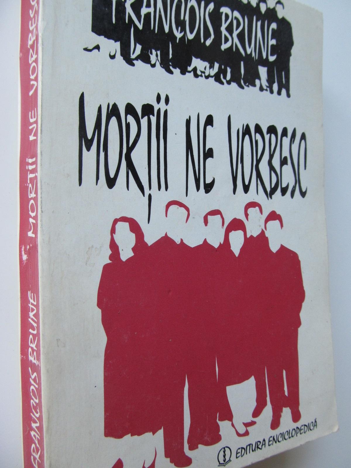 Mortii ne vorbesc - Francois Brune | Detalii carte