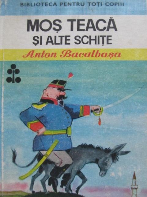 Mos Teaca si alte schite (52) (ilustr. Eugen Taru) - Anton Bacalbasa | Detalii carte