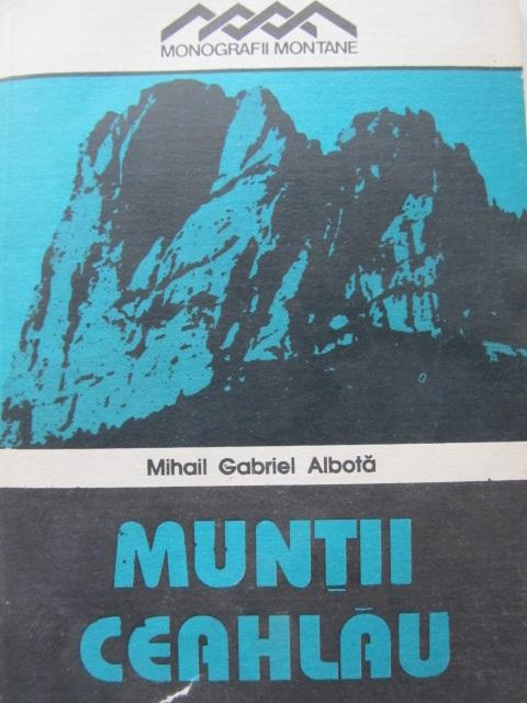 Muntii Ceahlau (cu harta) - Mihail Gabriel Albota | Detalii carte