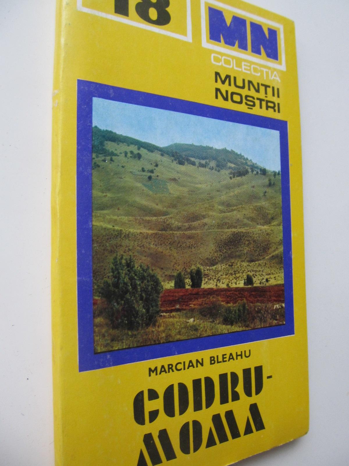 Muntii Codru Moma (18) - cu harta - Marcian Bleahu | Detalii carte