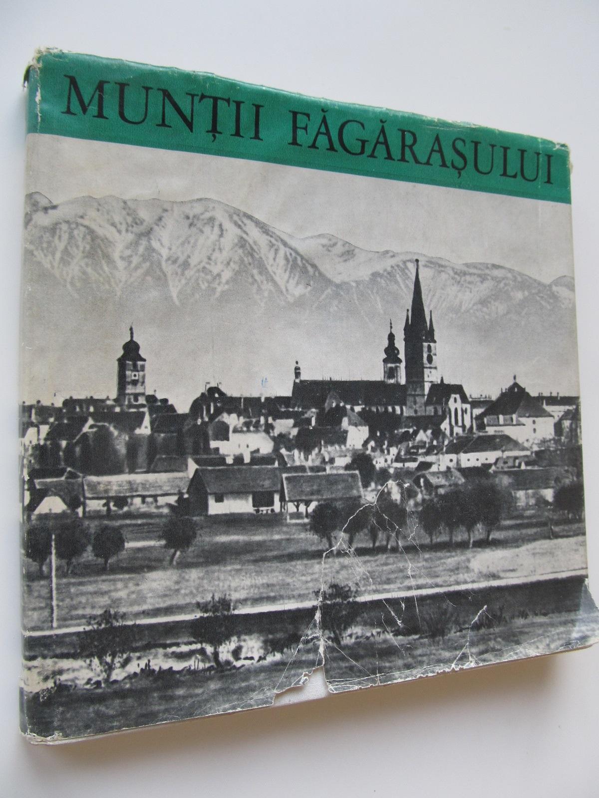Muntii Fagarasului (album) - Iosif Fischer , Valeriu Puscariu | Detalii carte