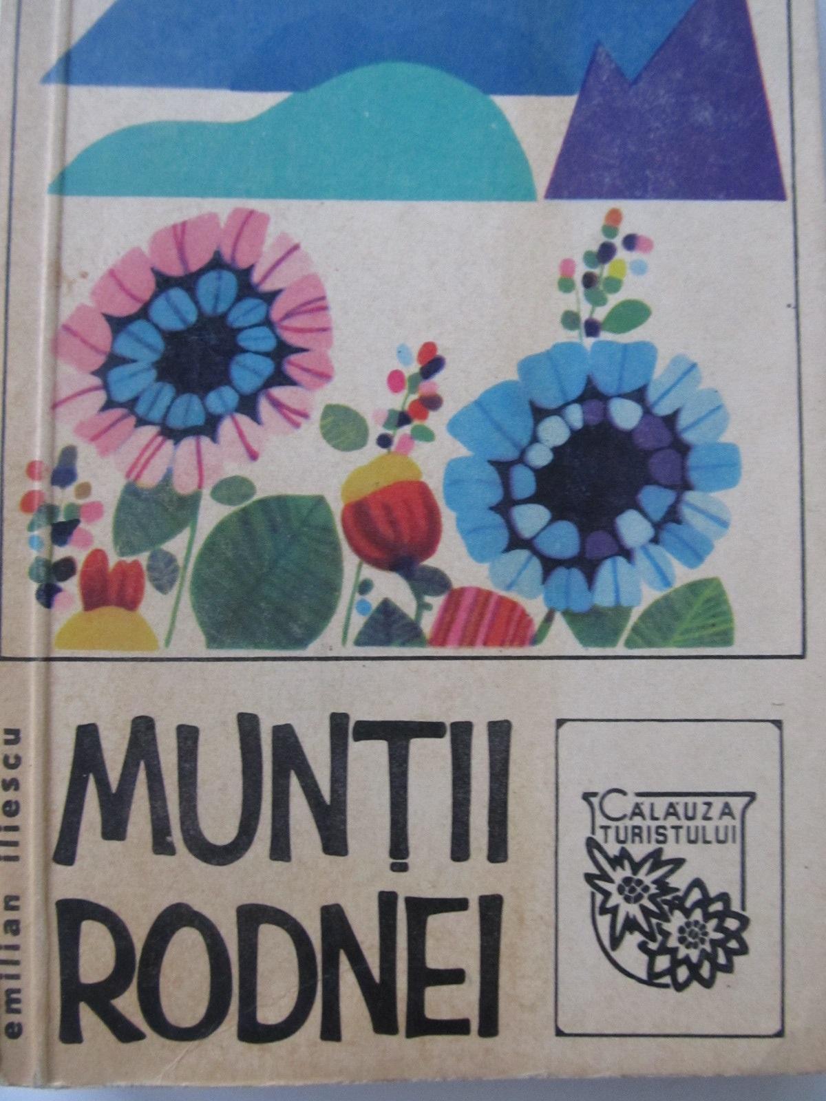 Muntii Rodnei (cu harta) - Emilian Iliescu | Detalii carte