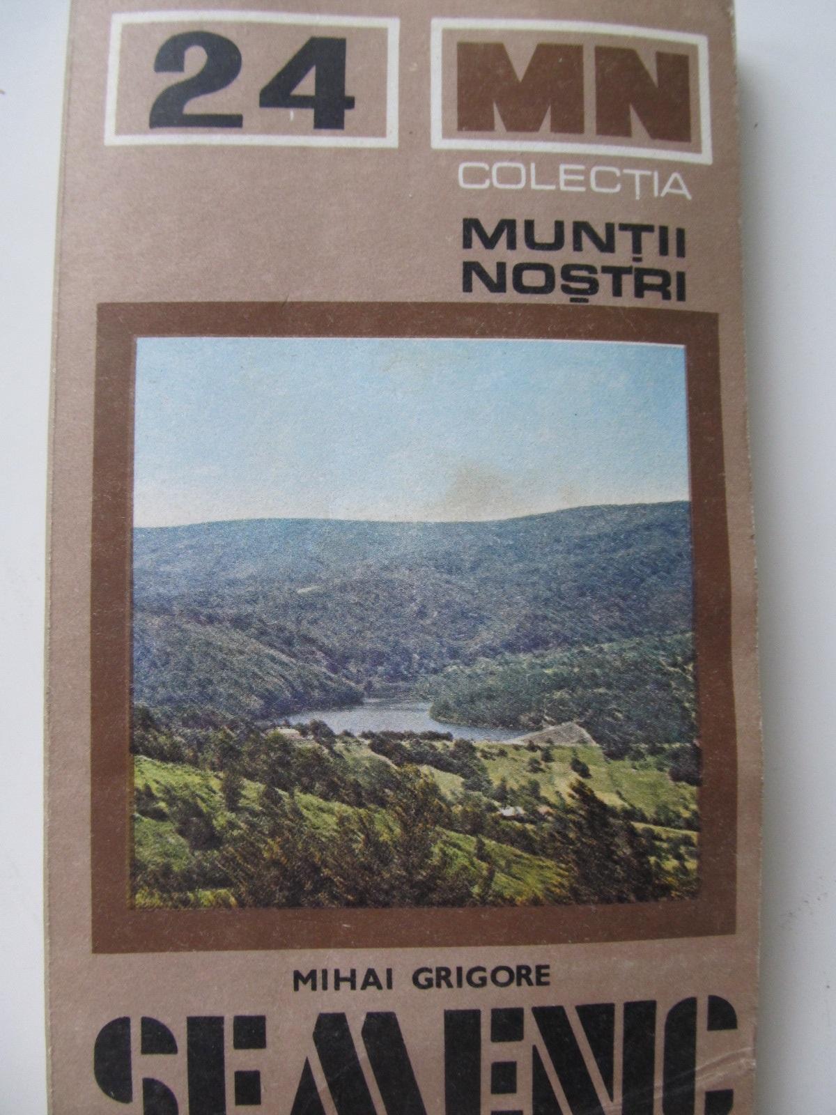 Muntii Semenic (24) - cu harta - Mihai Grigore | Detalii carte