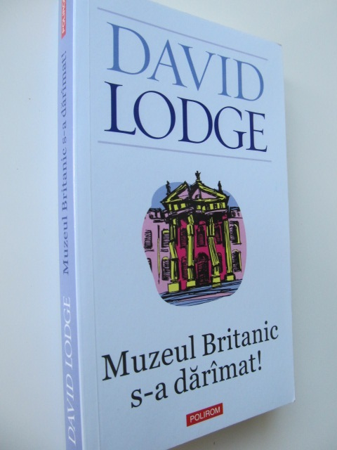 Muzeul britanic s-a daramat - David Lodge | Detalii carte