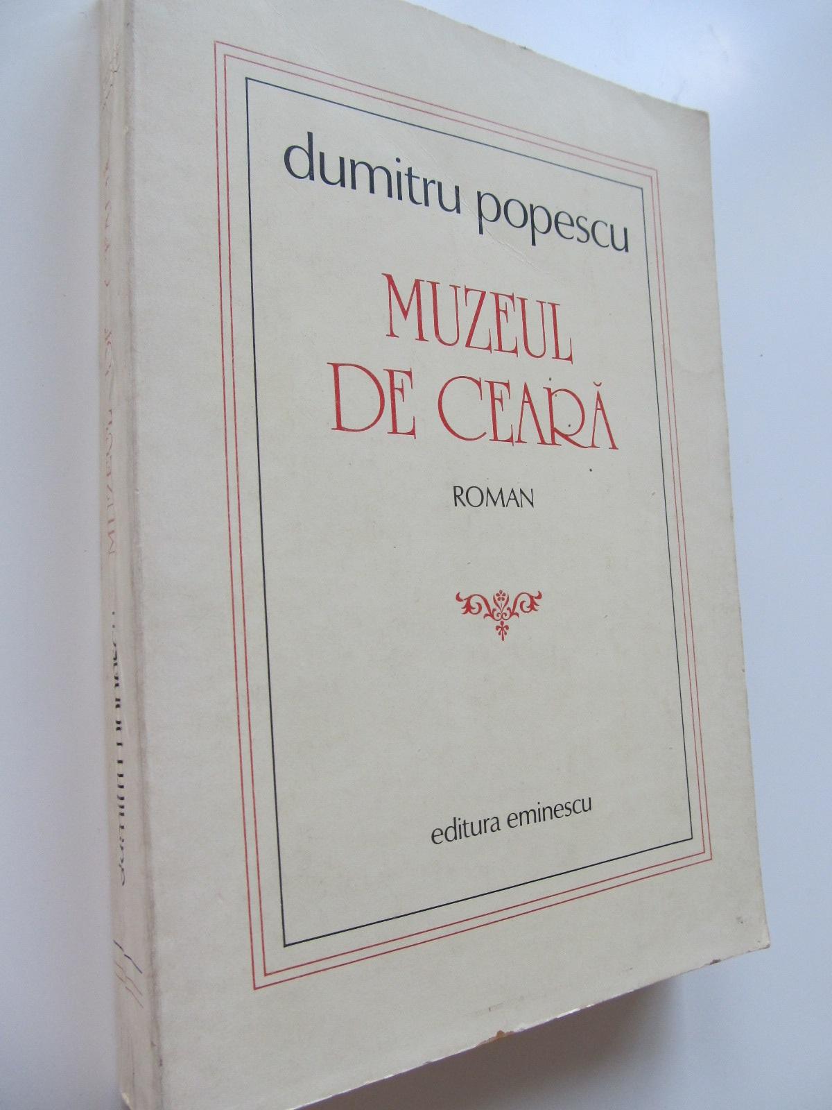 Muzeul de ceara - Dumitru Popescu | Detalii carte