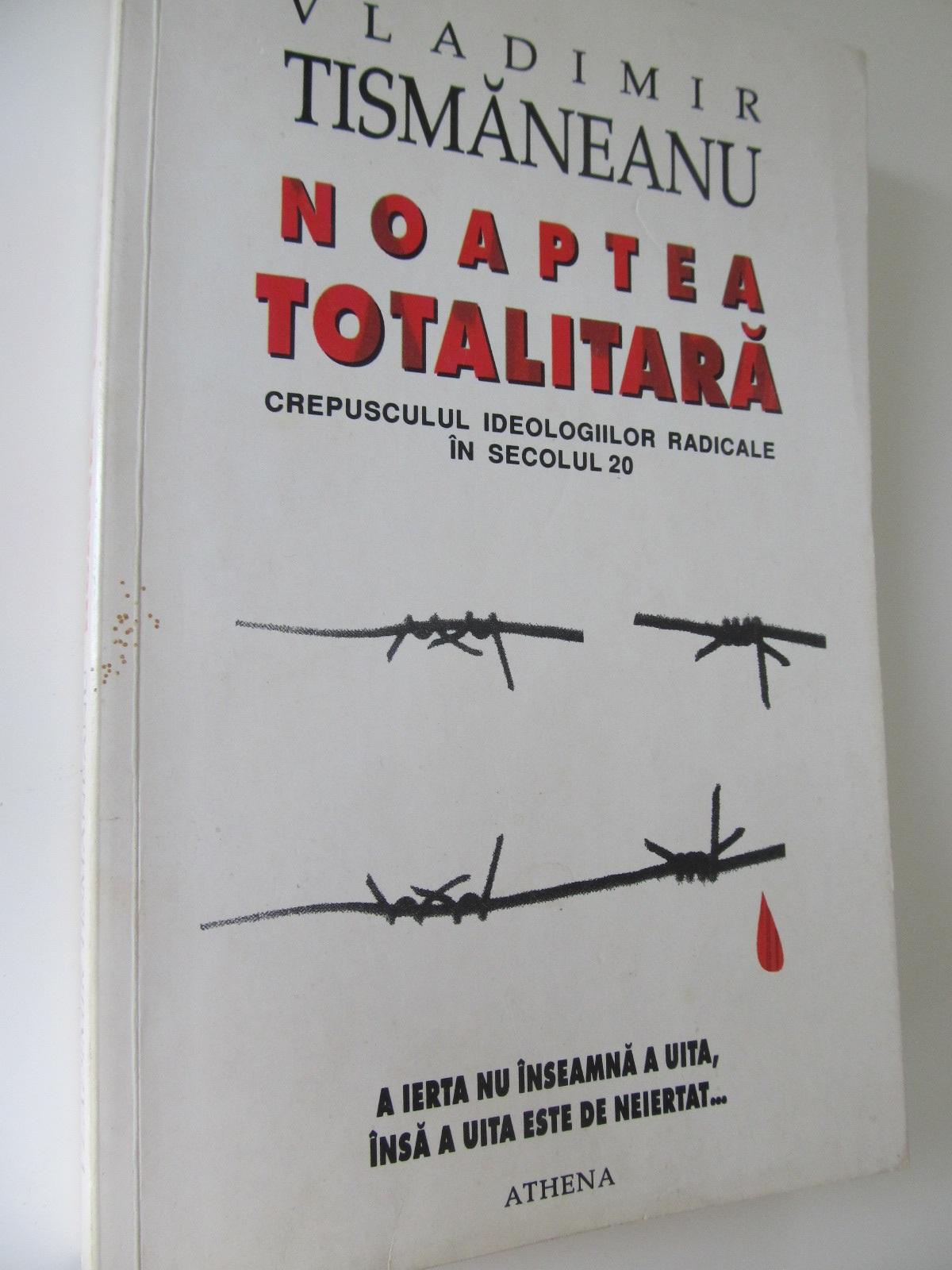 Carte Naoaptea totalitara - Vladimir Tismaneanu