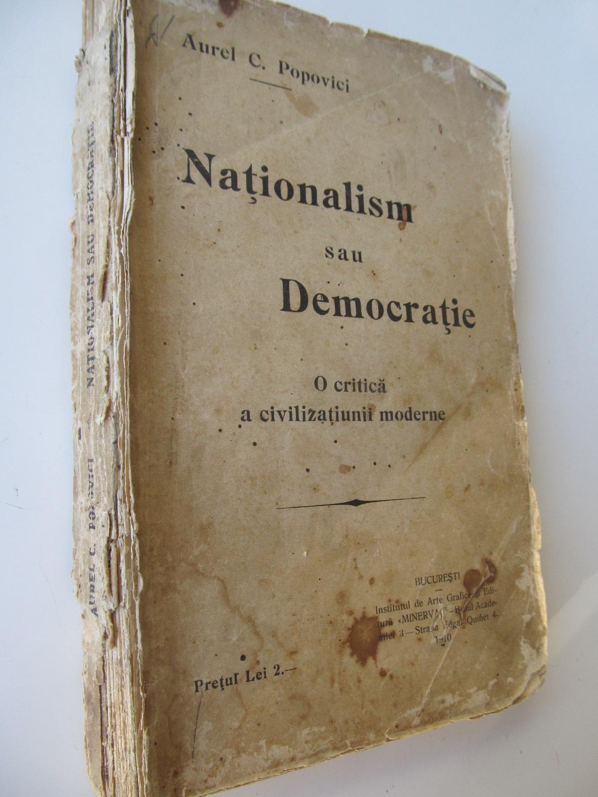 Nationalism sau Democratie - O critica a civilizatiunii moderne , 1910 (lipsa 5 pagini) - Aurel C. Popovici | Detalii carte