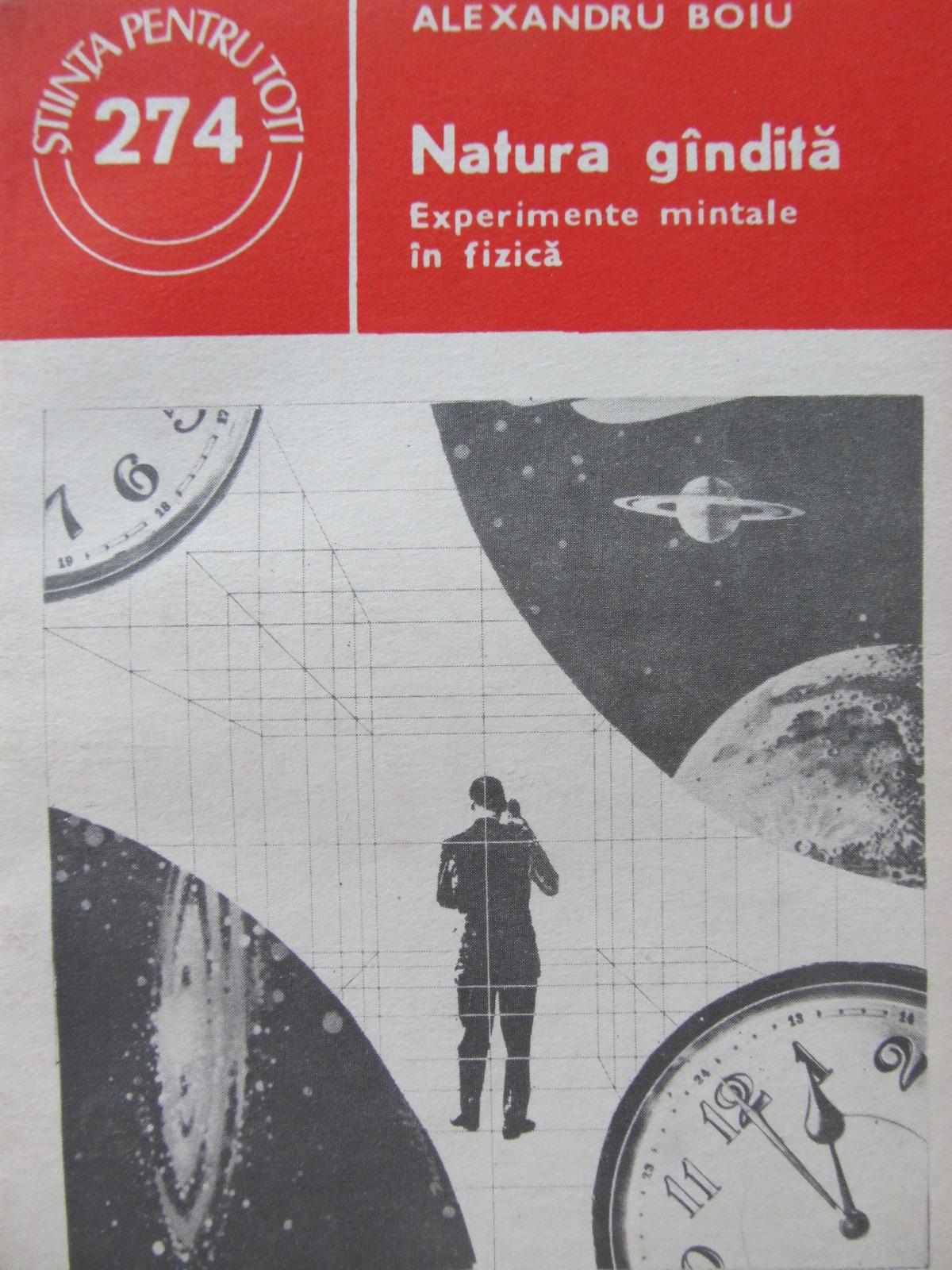 Natura gandita - Experimente mentale in fizica - Alexandru Boiu | Detalii carte