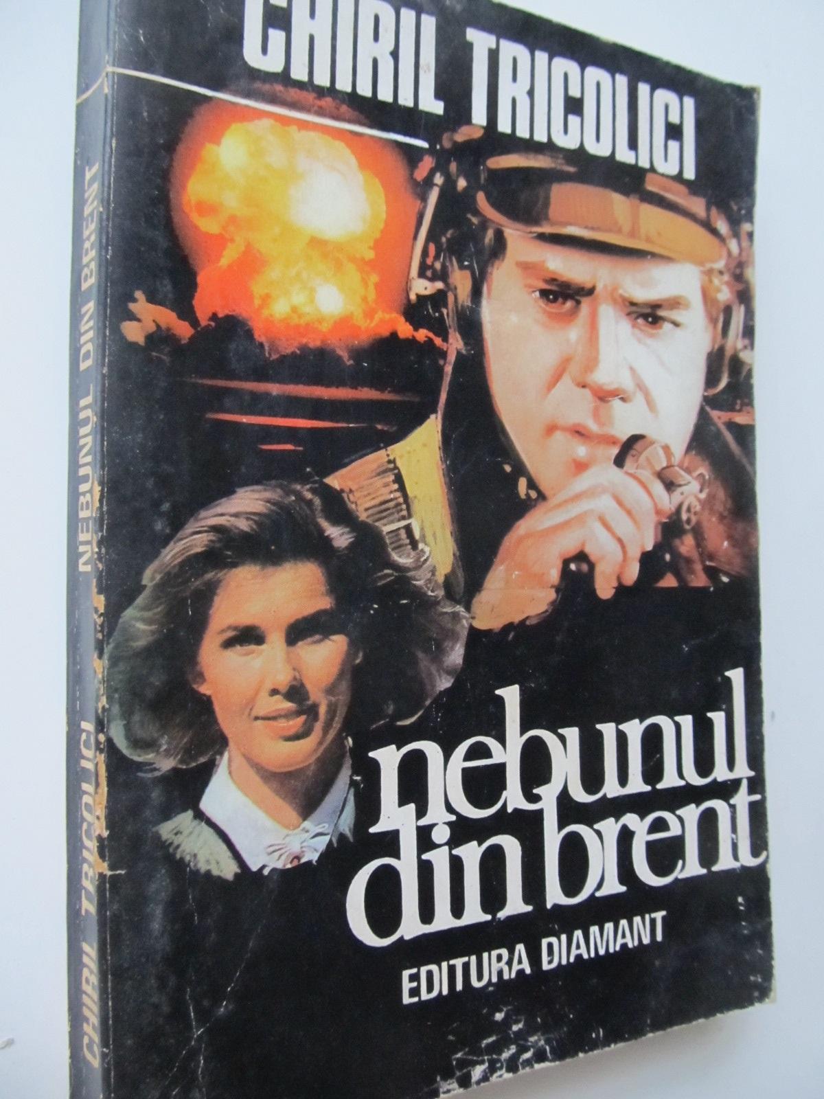 Nebunul din Brent - Chiril Tricolici | Detalii carte